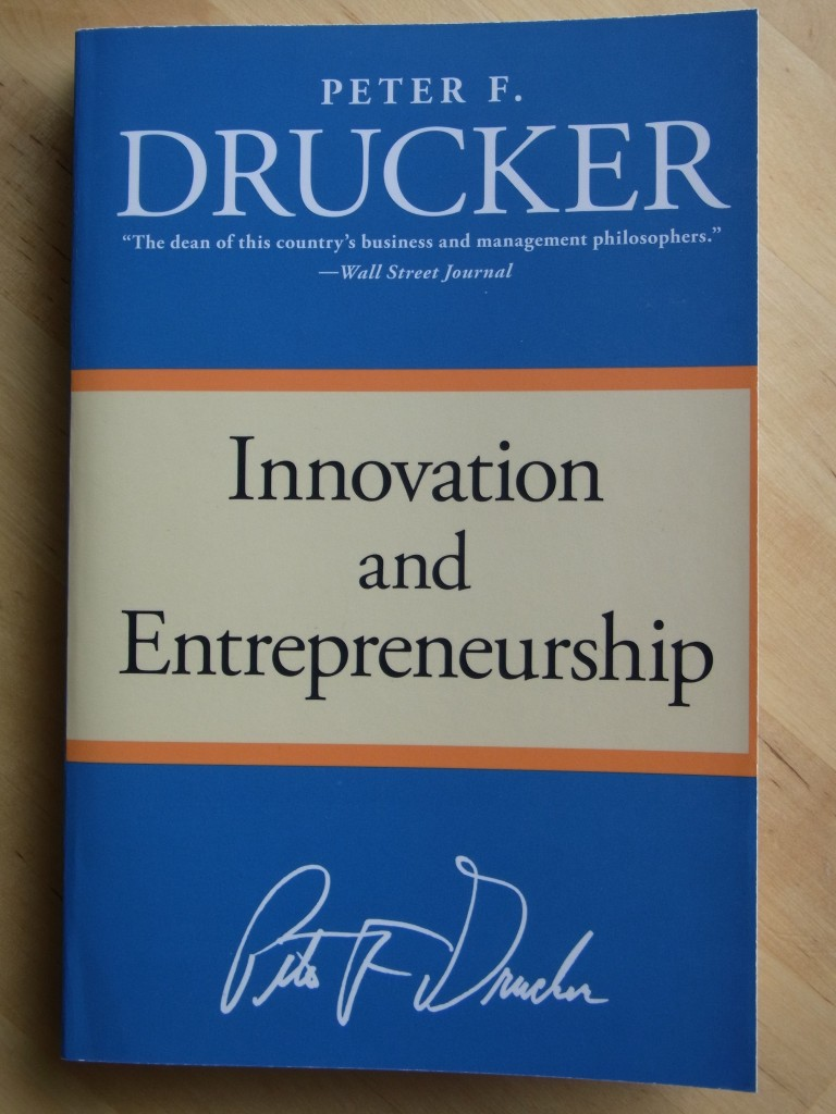 """Innovation and Entrepreneurship"" Peter F. Drucker 2006"